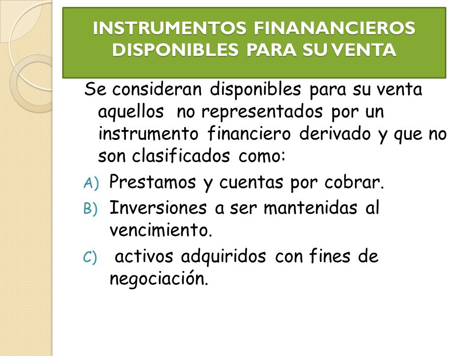 INSTRUMENTOS FINANANCIEROS DISPONIBLES PARA SU VENTA