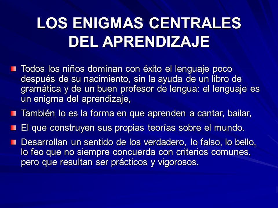 LOS ENIGMAS CENTRALES DEL APRENDIZAJE