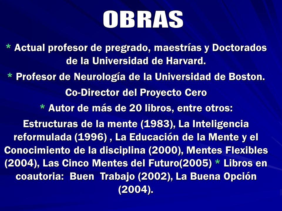 OBRAS* Actual profesor de pregrado, maestrías y Doctorados de la Universidad de Harvard. * Profesor de Neurología de la Universidad de Boston.