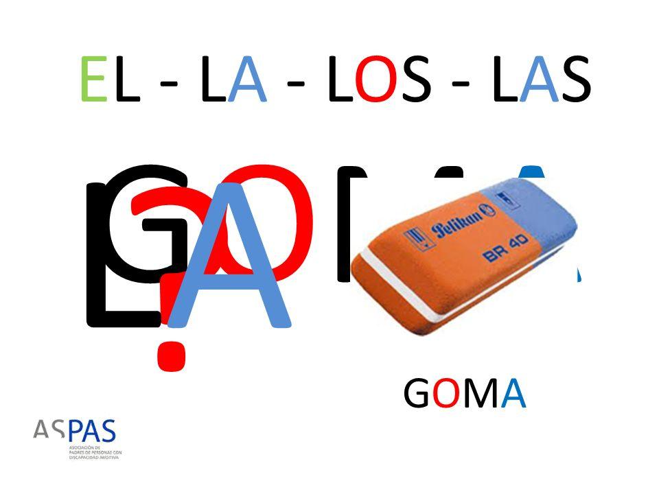 EL - LA - LOS - LAS LA GOMA GOMA