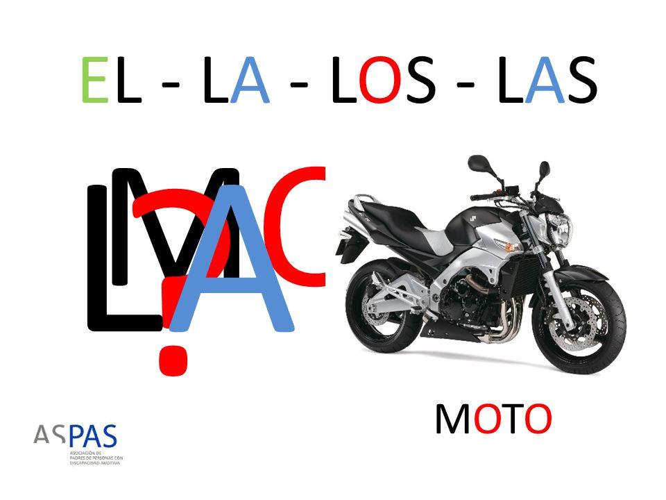 EL - LA - LOS - LAS LA MOTO MOTO
