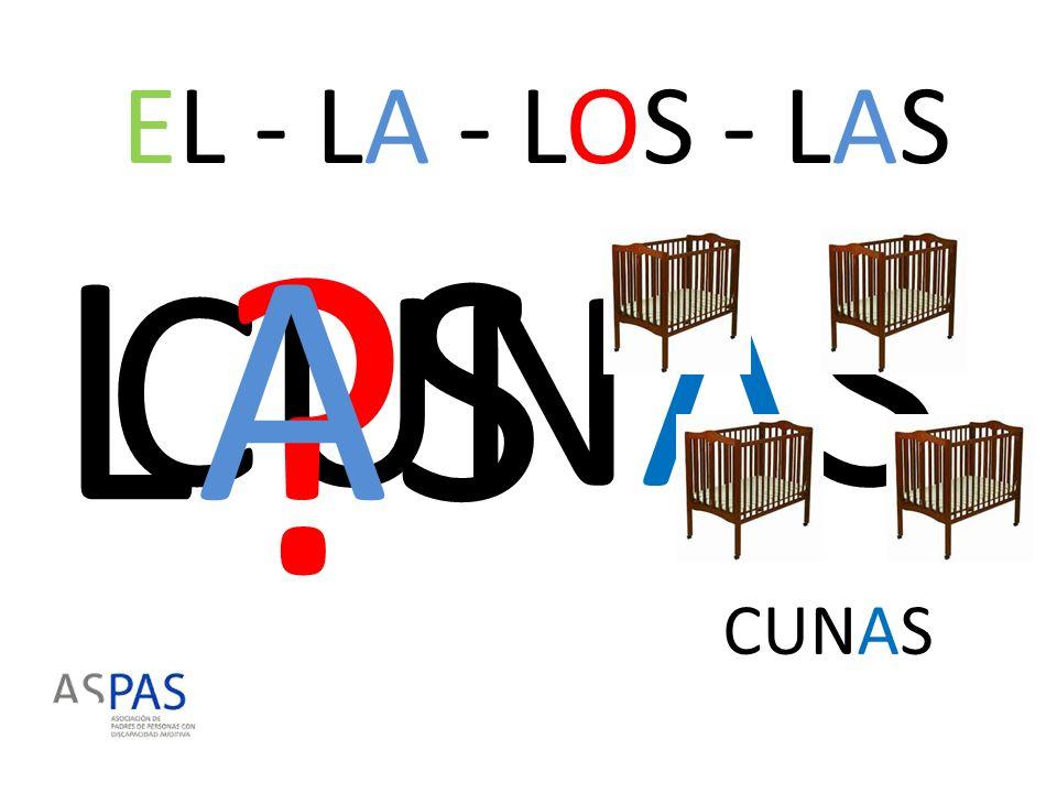 EL - LA - LOS - LAS LAS CUNAS CUNAS