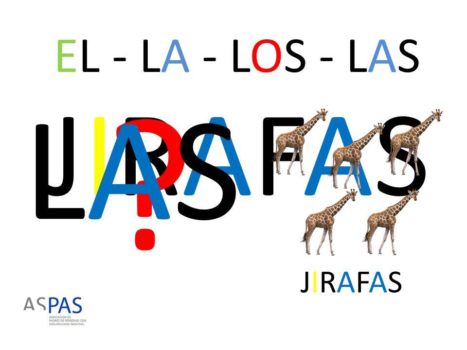 EL - LA - LOS - LAS LAS JIRAFAS JIRAFAS