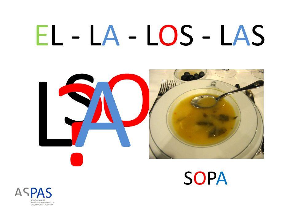 EL - LA - LOS - LAS LA SOPA SOPA