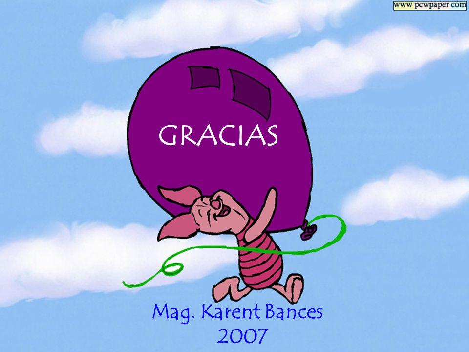GRACIAS Mag. Karent Bances 2007