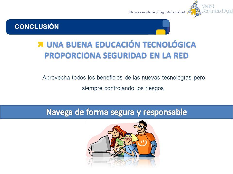 UNA BUENA EDUCACIÓN TECNOLÓGICA PROPORCIONA SEGURIDAD EN LA RED