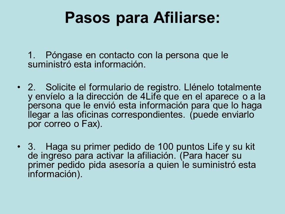 Pasos para Afiliarse: 1. Póngase en contacto con la persona que le suministró esta información.