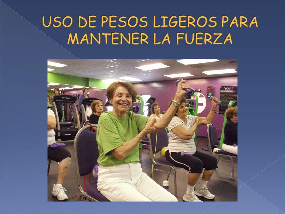 USO DE PESOS LIGEROS PARA MANTENER LA FUERZA