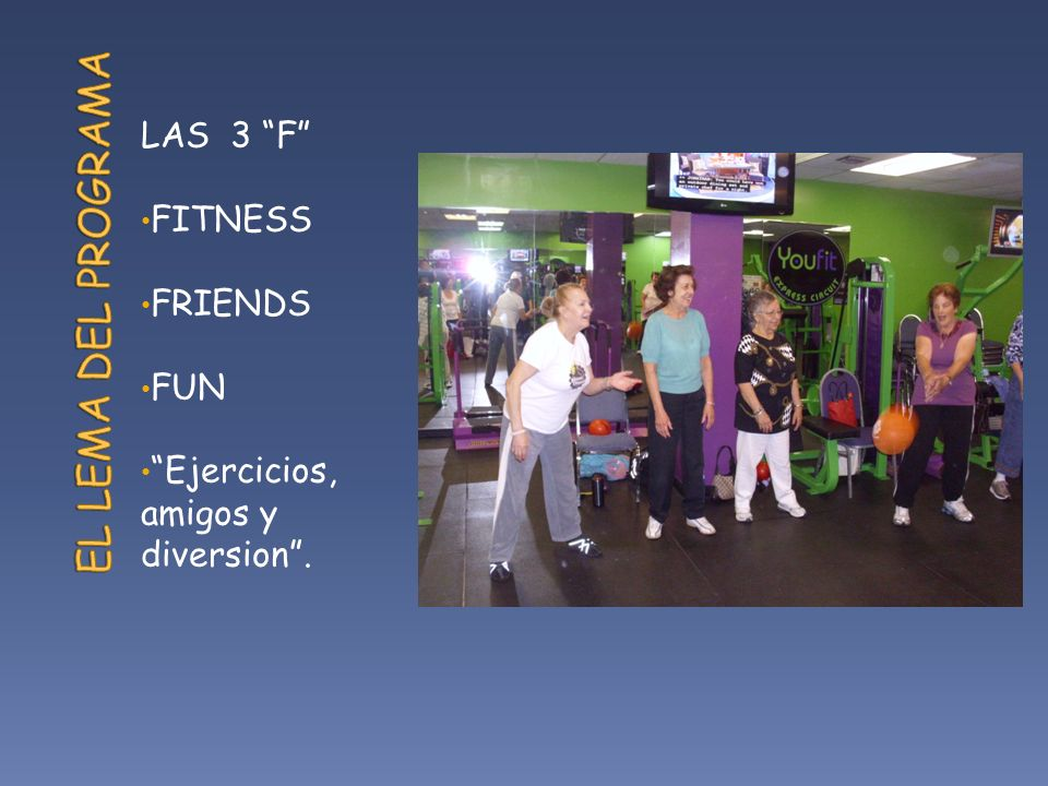 EL LEMA DEL PROGRAMA LAS 3 F FITNESS FRIENDS FUN