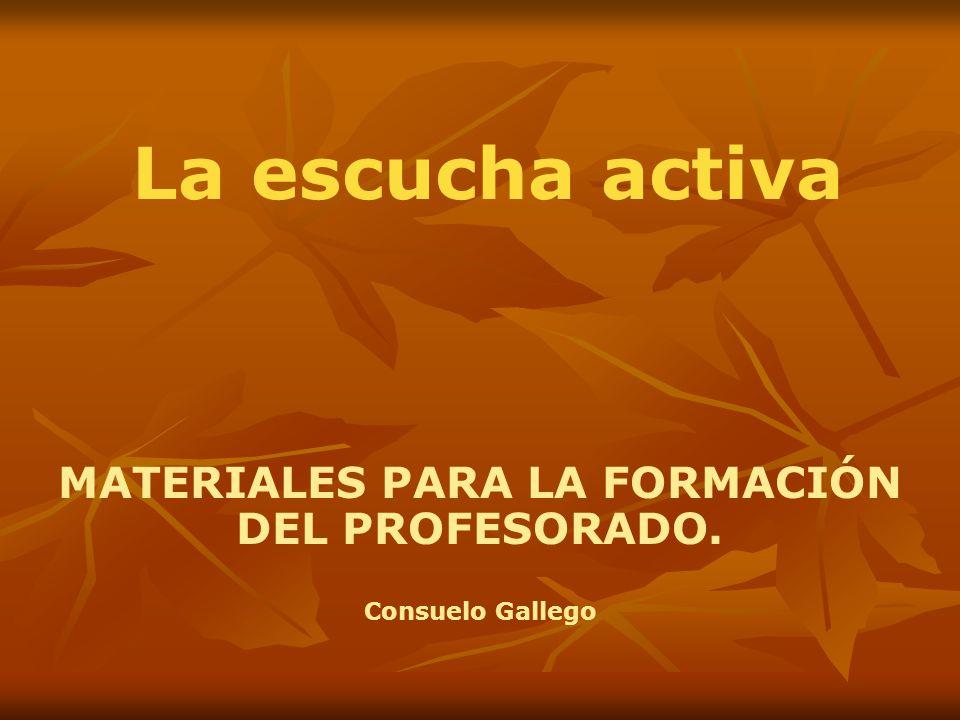 MATERIALES PARA LA FORMACIÓN DEL PROFESORADO. Consuelo Gallego