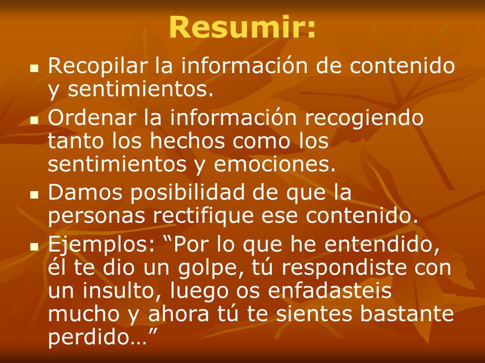 Resumir: Recopilar la información de contenido y sentimientos.