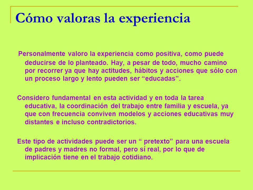 Cómo valoras la experiencia