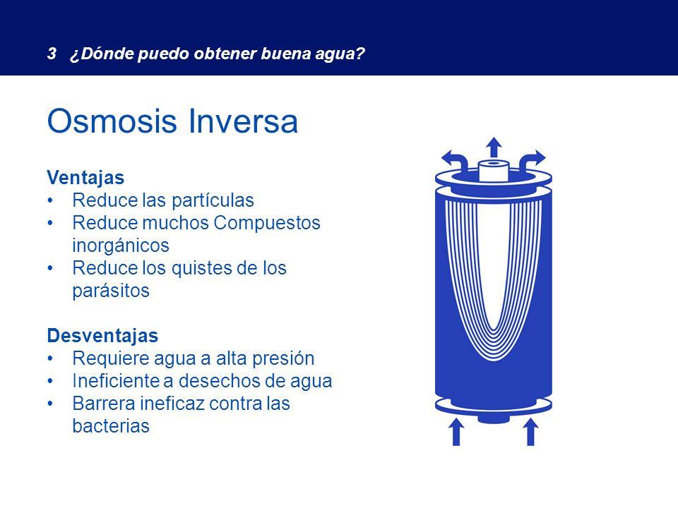 Osmosis Inversa Advantages Ventajas Reduce las partículas