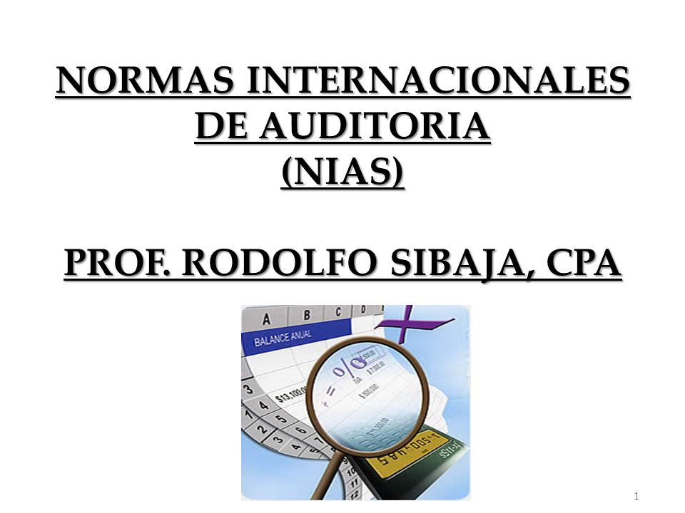 NORMAS INTERNACIONALES DE AUDITORIA PROF. RODOLFO SIBAJA, CPA