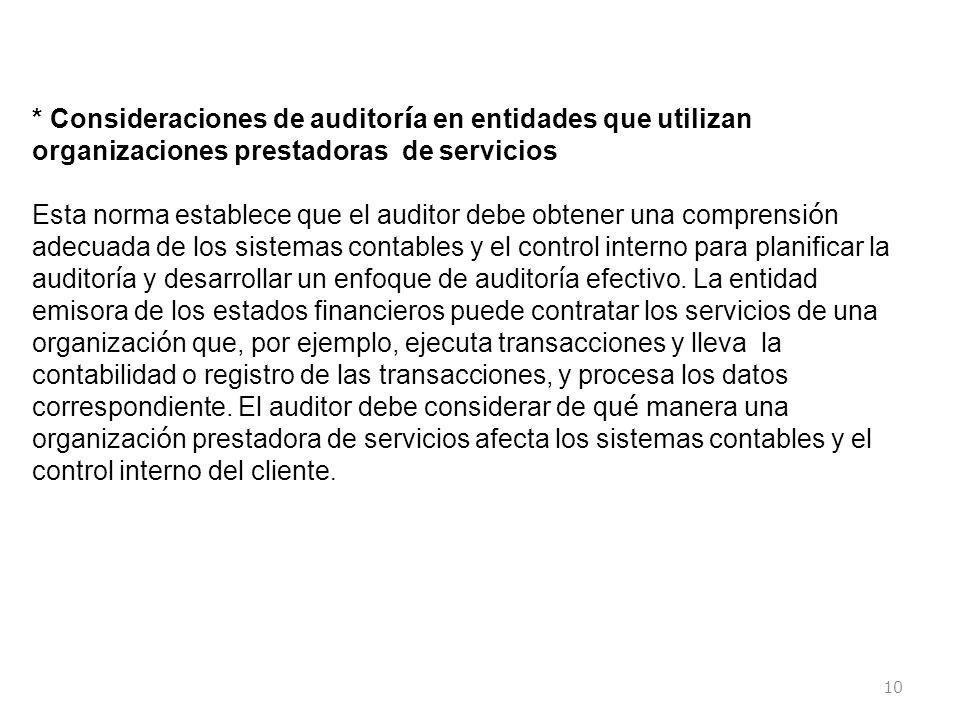 * Consideraciones de auditoría en entidades que utilizan organizaciones prestadoras de servicios
