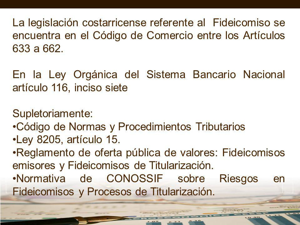 La legislación costarricense referente al Fideicomiso se encuentra en el Código de Comercio entre los Artículos 633 a 662.