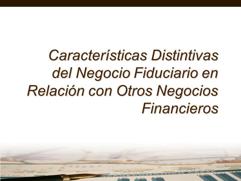 Características Distintivas del Negocio Fiduciario en Relación con Otros Negocios Financieros