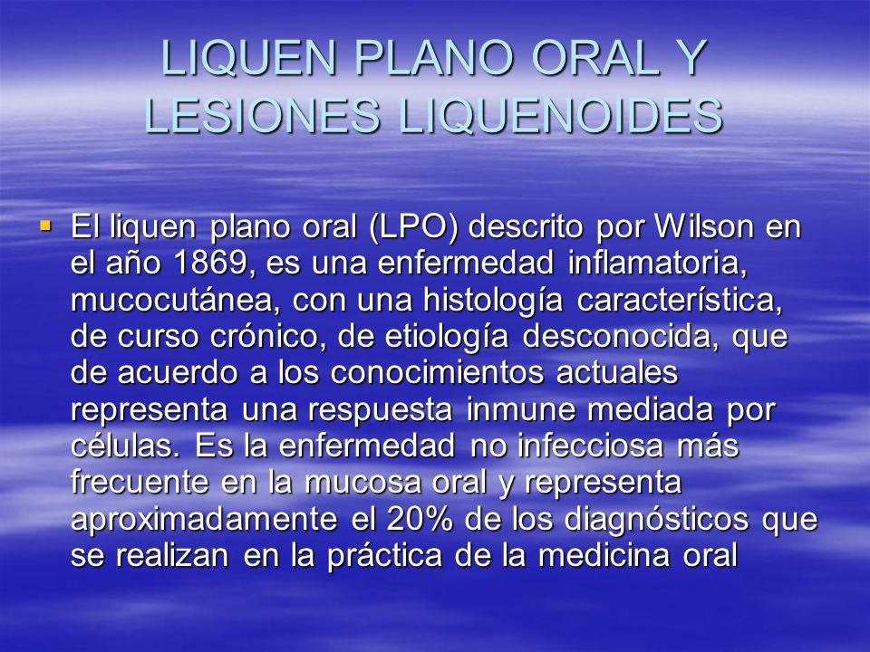 LIQUEN PLANO ORAL Y LESIONES LIQUENOIDES