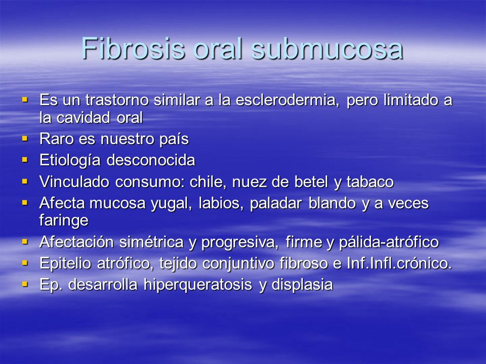 Fibrosis oral submucosa