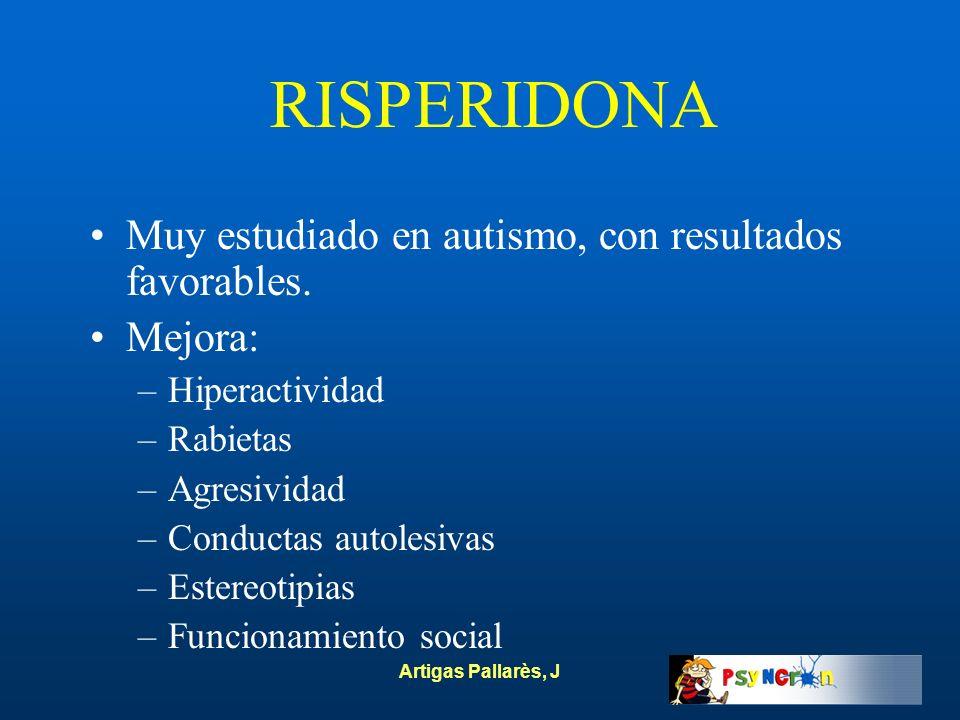 RISPERIDONA Muy estudiado en autismo, con resultados favorables.