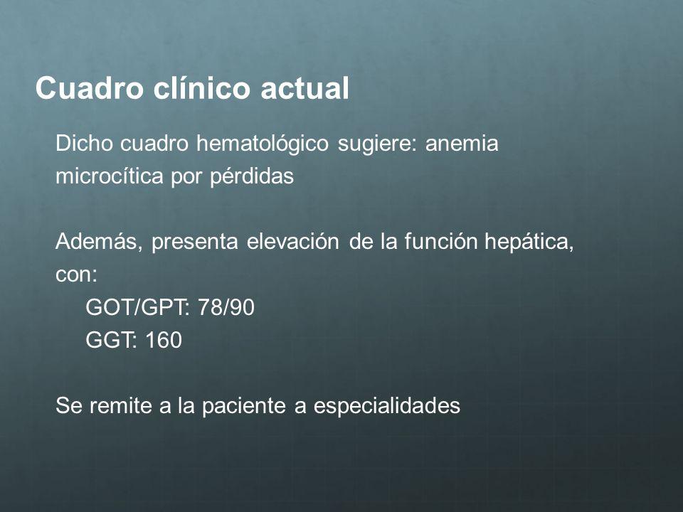 Cuadro clínico actual Dicho cuadro hematológico sugiere: anemia