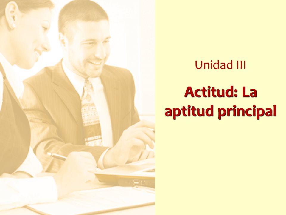 Unidad III Actitud: La aptitud principal