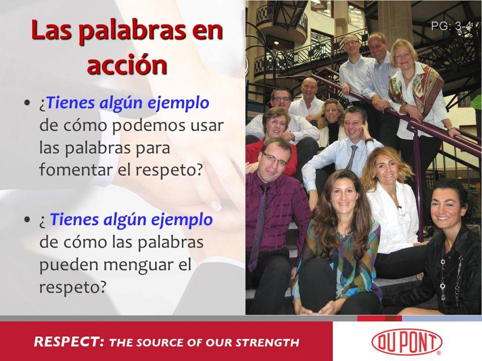 PG: 3-3 Las palabras en acción. PG: 3-4. ¿Tienes algún ejemplo de cómo podemos usar las palabras para fomentar el respeto