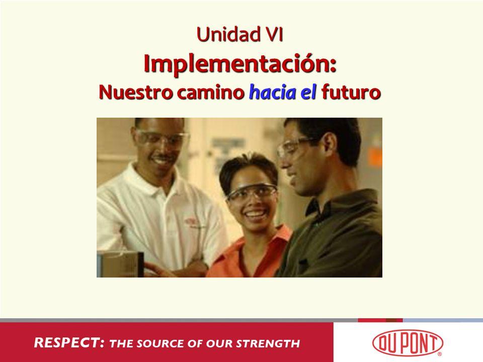 Unidad VI Implementación: Nuestro camino hacia el futuro