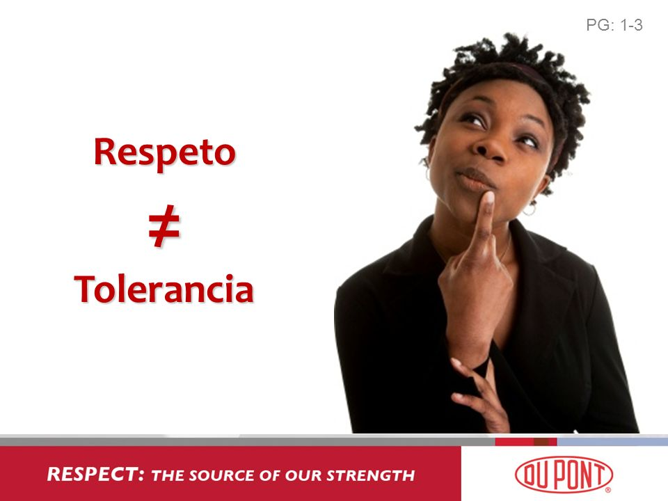 PG: 1-3 Respeto ≠ Tolerancia