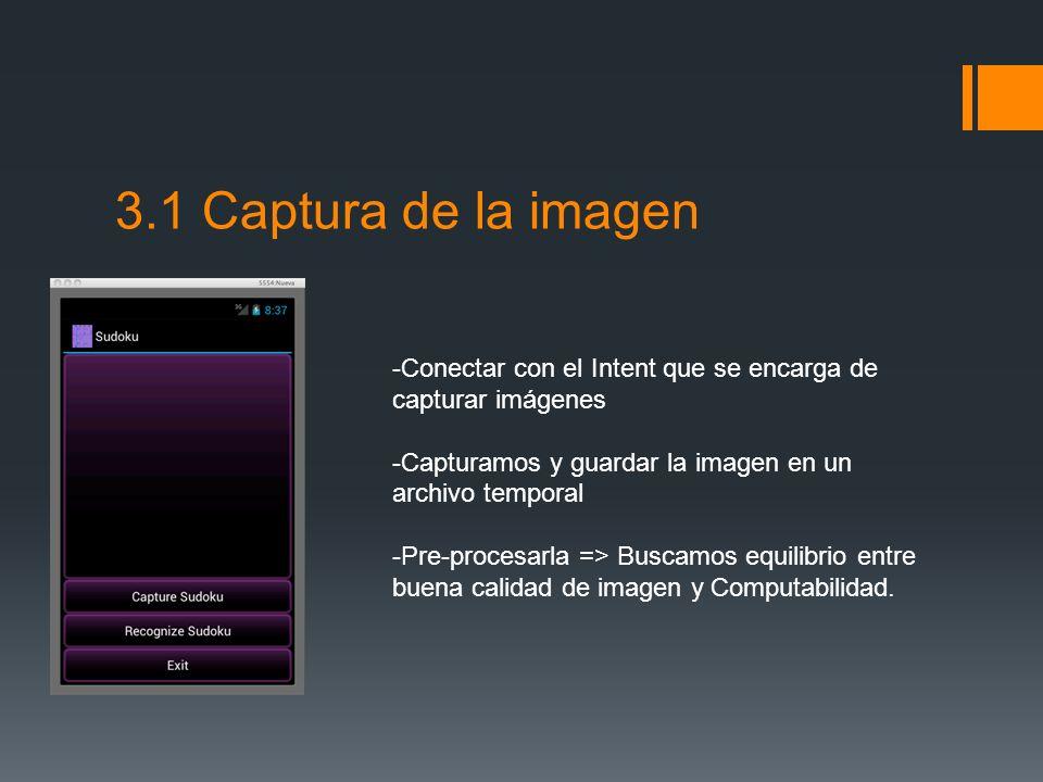 3.1 Captura de la imagen Conectar con el Intent que se encarga de capturar imágenes. Capturamos y guardar la imagen en un archivo temporal.