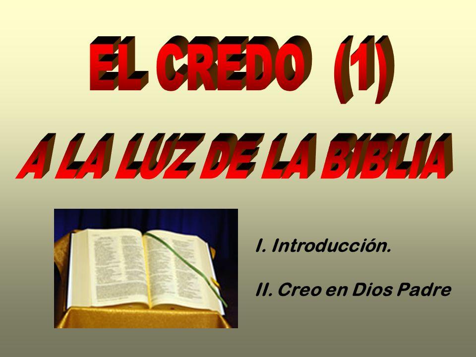 EL CREDO (1) A LA LUZ DE LA BIBLIA I. Introducción.