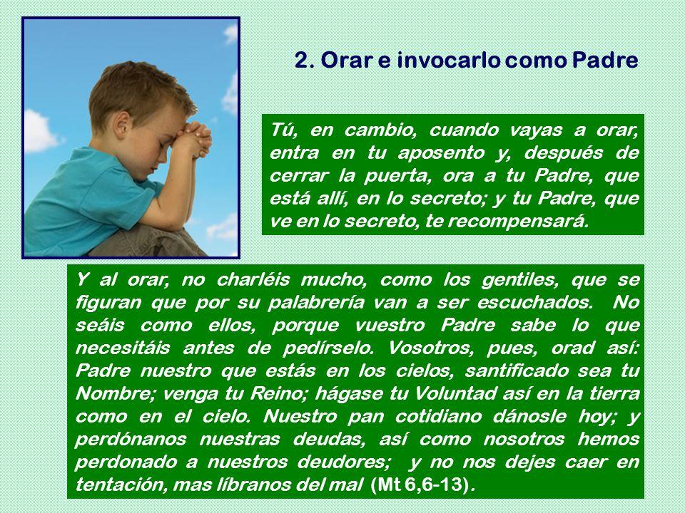 2. Orar e invocarlo como Padre