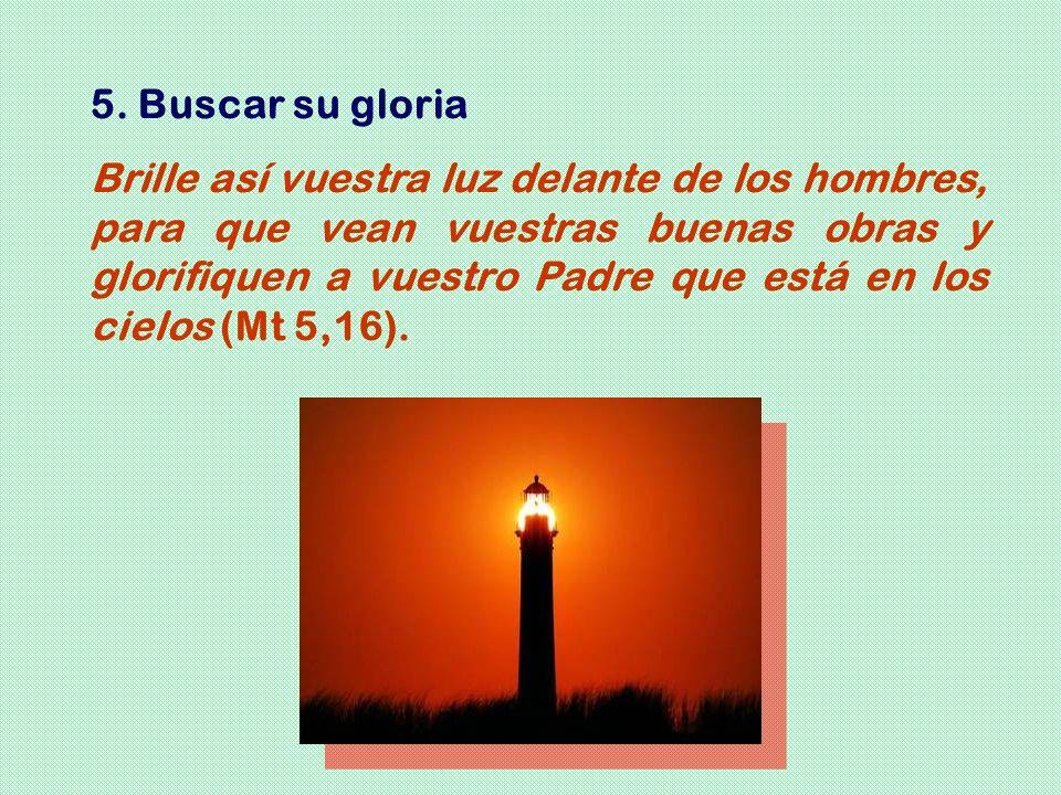 5. Buscar su gloria