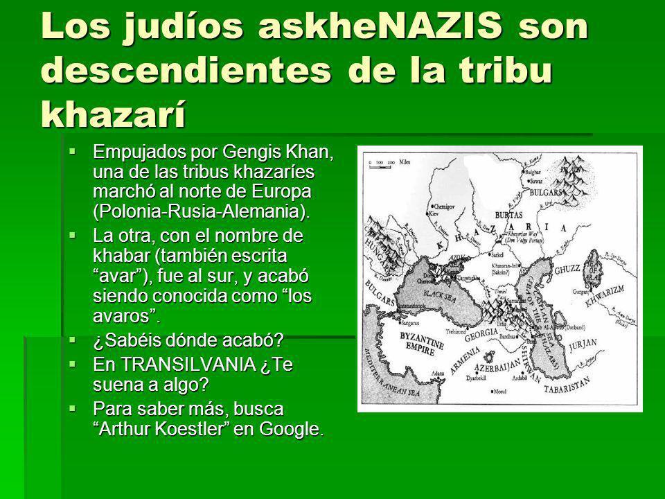 Los judíos askheNAZIS son descendientes de la tribu khazarí