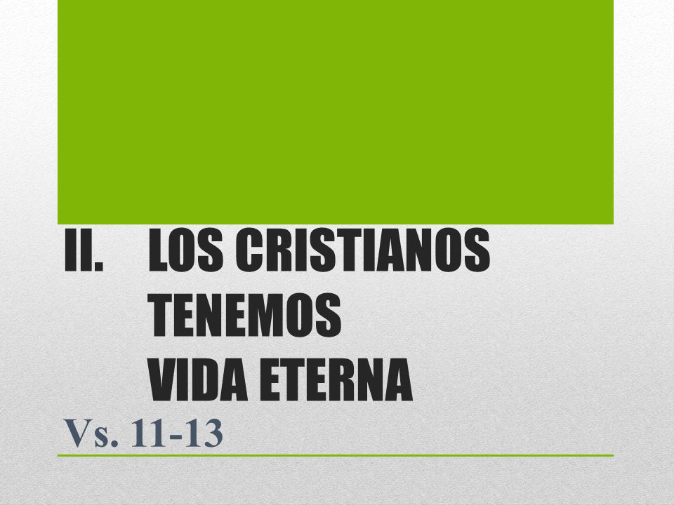LOS CRISTIANOS TENEMOS VIDA ETERNA