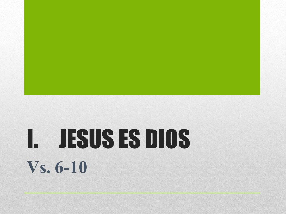 JESUS ES DIOS Vs. 6-10