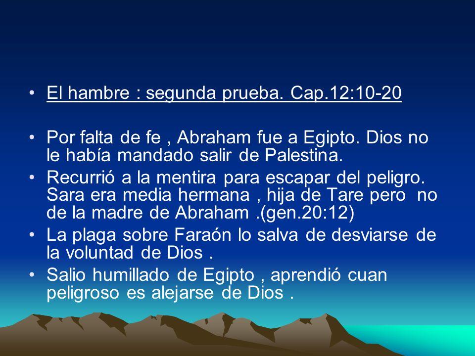 El hambre : segunda prueba. Cap.12:10-20