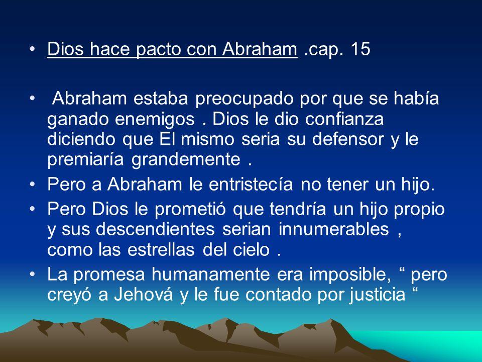 Dios hace pacto con Abraham .cap. 15