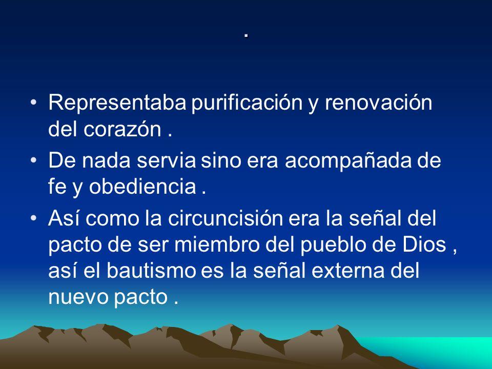 . Representaba purificación y renovación del corazón .