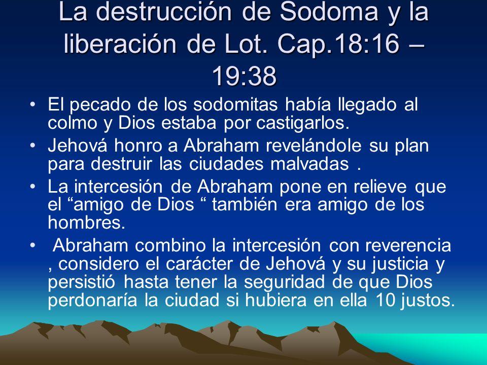 La destrucción de Sodoma y la liberación de Lot. Cap.18:16 – 19:38