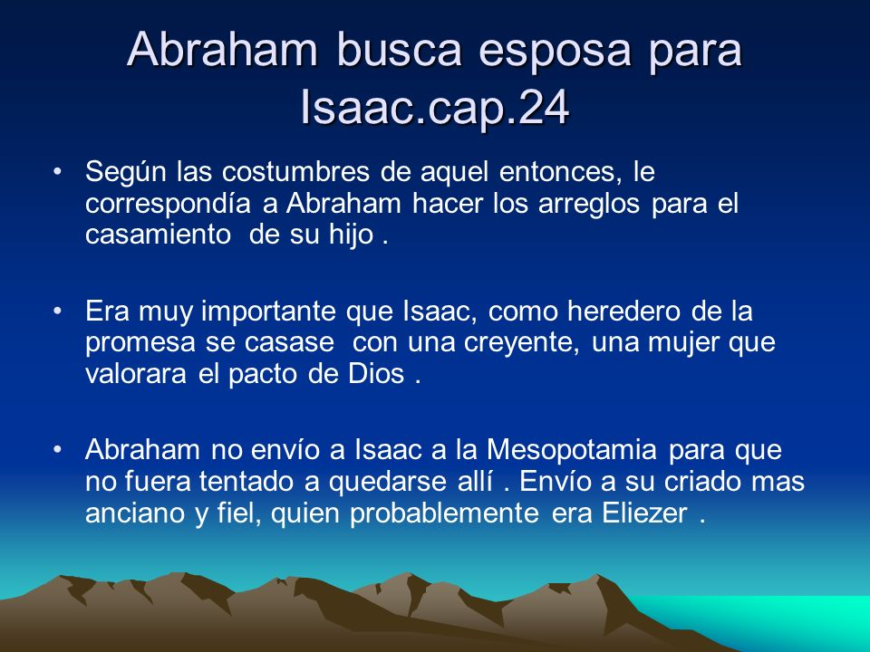 Abraham busca esposa para Isaac.cap.24