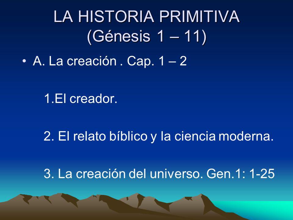 LA HISTORIA PRIMITIVA (Génesis 1 – 11)