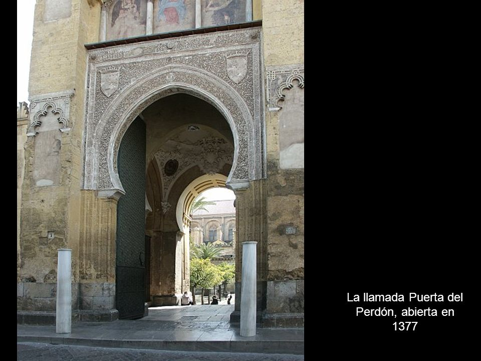 La llamada Puerta del Perdón, abierta en 1377