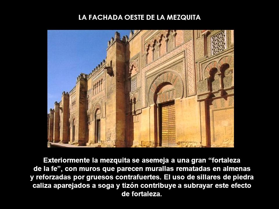 LA FACHADA OESTE DE LA MEZQUITA