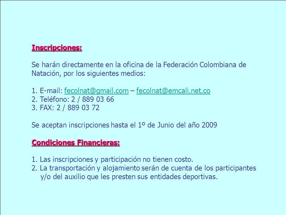 Inscripciones: Se harán directamente en la oficina de la Federación Colombiana de. Natación, por los siguientes medios: