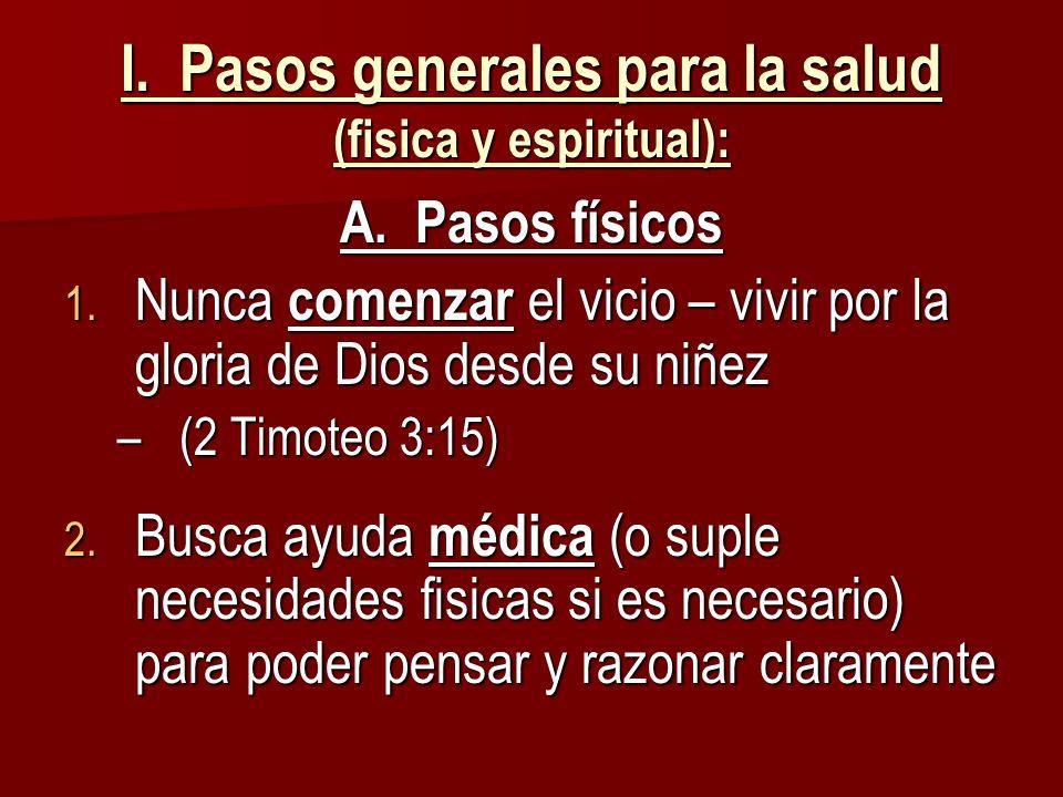 I. Pasos generales para la salud (fisica y espiritual):