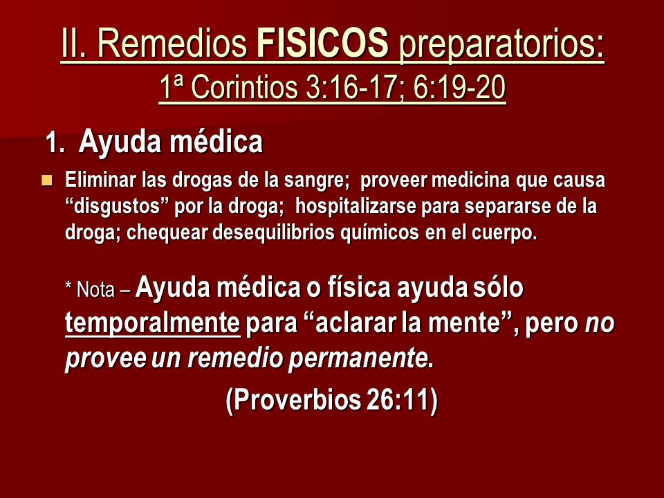 II. Remedios FISICOS preparatorios: 1ª Corintios 3:16-17; 6:19-20