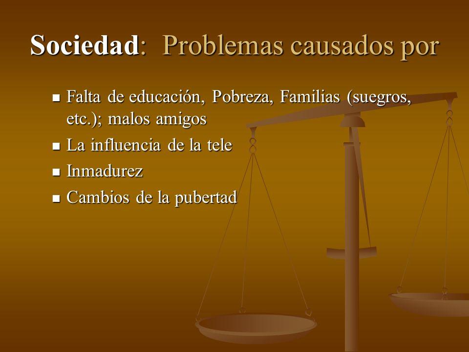 Sociedad: Problemas causados por