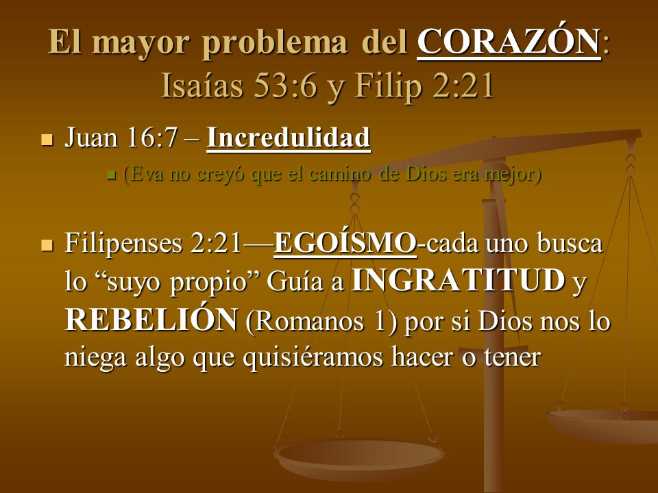 El mayor problema del CORAZÓN: Isaías 53:6 y Filip 2:21