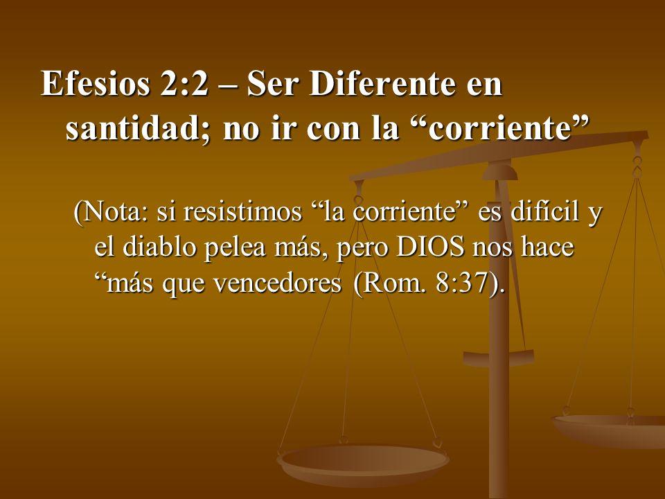 Efesios 2:2 – Ser Diferente en santidad; no ir con la corriente